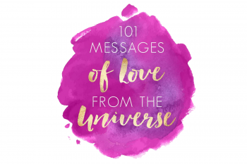 I Channeled 101 Messages Of Love From The Universe